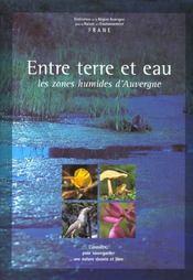 Idée lecture de la semaine : Entre Terre Et Eau Les Zones Humides D'Auvergne