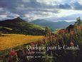 Idée lecture de la semaine : Quelque Part Le Cantal. L'Autre Voyage